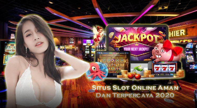 Situs Slot Online Aman Dan Terpercaya 2020
