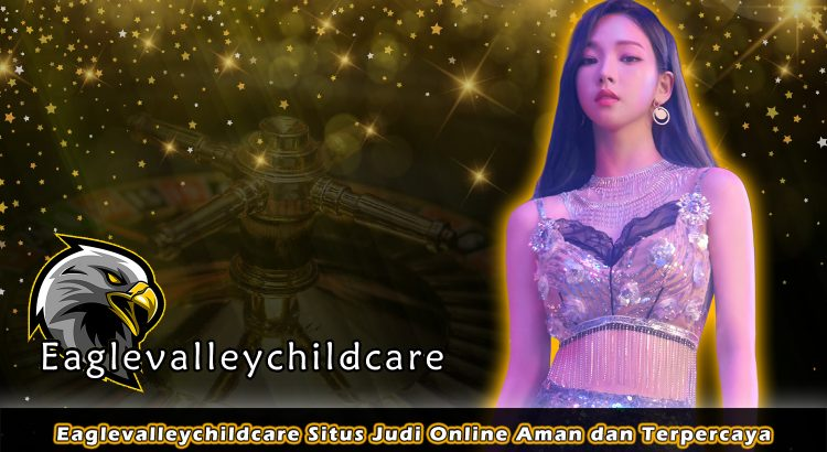 Eaglevalleychildcare Situs Judi Online Aman dan Terpercaya