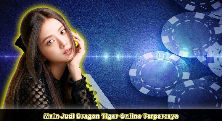 Main Judi Dragon Tiger Online Terpercaya