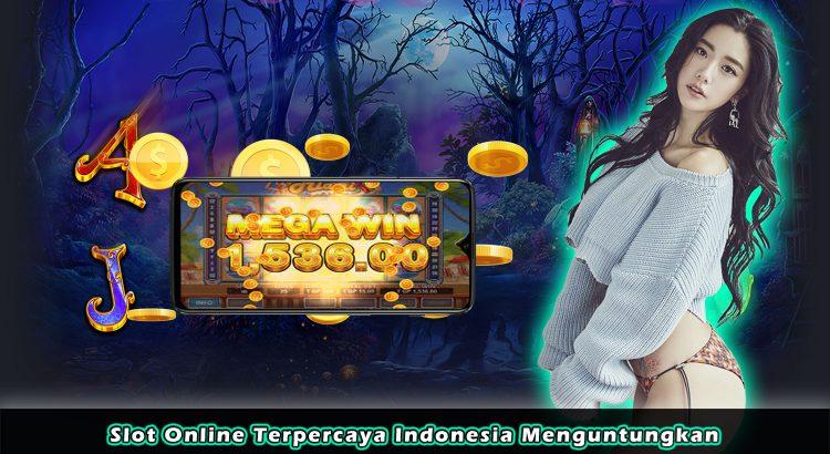 Slot Online Terpercaya Indonesia Menguntungkan
